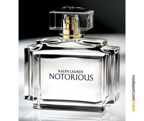 Ralph Lauren Notorious, odadaki hakimiyetini sessizce kuran parfümlerden. Baharatlı kokular, derin çikolata, paçuli gibi kokularla bir arya getirilmiş. Seksi ve özgüvenli bir koku oluşturulmuş. Harvey Nichols'ın en beğenilen kokular listesinde yedinci sırada.